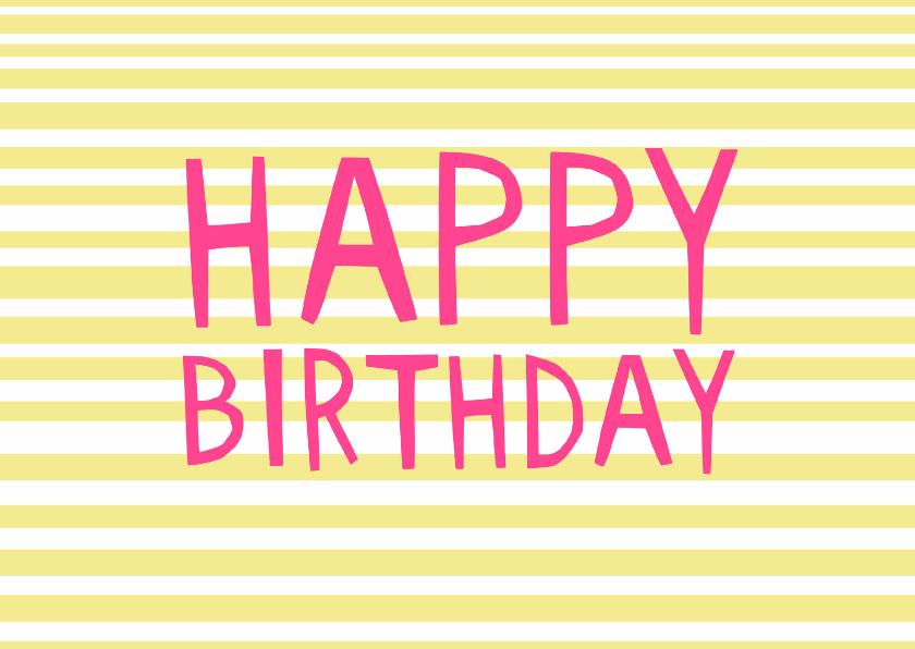 Verjaardagskaarten - Happy Birthday met leuke strepen