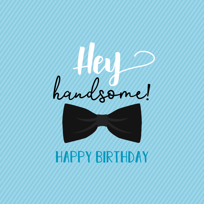 Verjaardagskaarten - Hey handsome happy birthday -verjaardagskaart