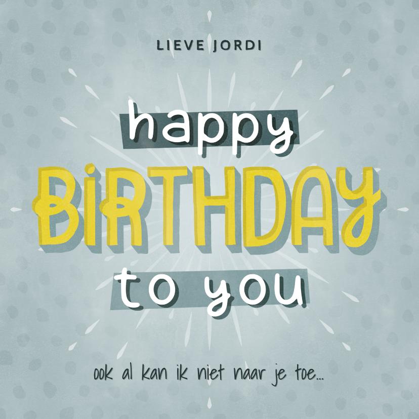 Verjaardagskaarten - Hippe verjaardagskaart man Happy Birthday to you typografie