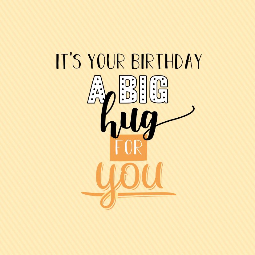 Verjaardagskaarten - It's you birthday a big hug for you -felicitatiekaart