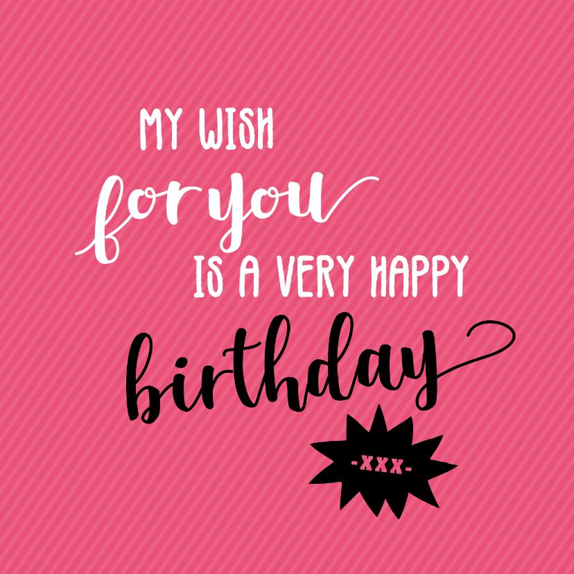Verjaardagskaarten - My wish for you - felicitatiekaart