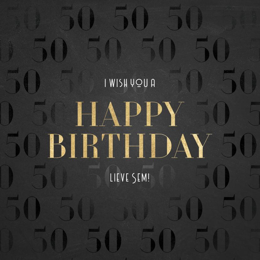 Verjaardagskaarten - Stijlvolle verjaardagskaart 50 jaar gouden Happy Birthday!