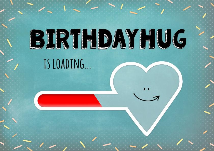 Verjaardagskaarten - Verjaardag birthday hug is loading