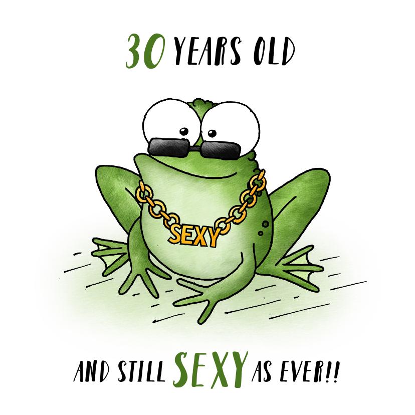 Verjaardagskaarten - Verjaardagsfelicitatie kikker - Still sexy as ever!