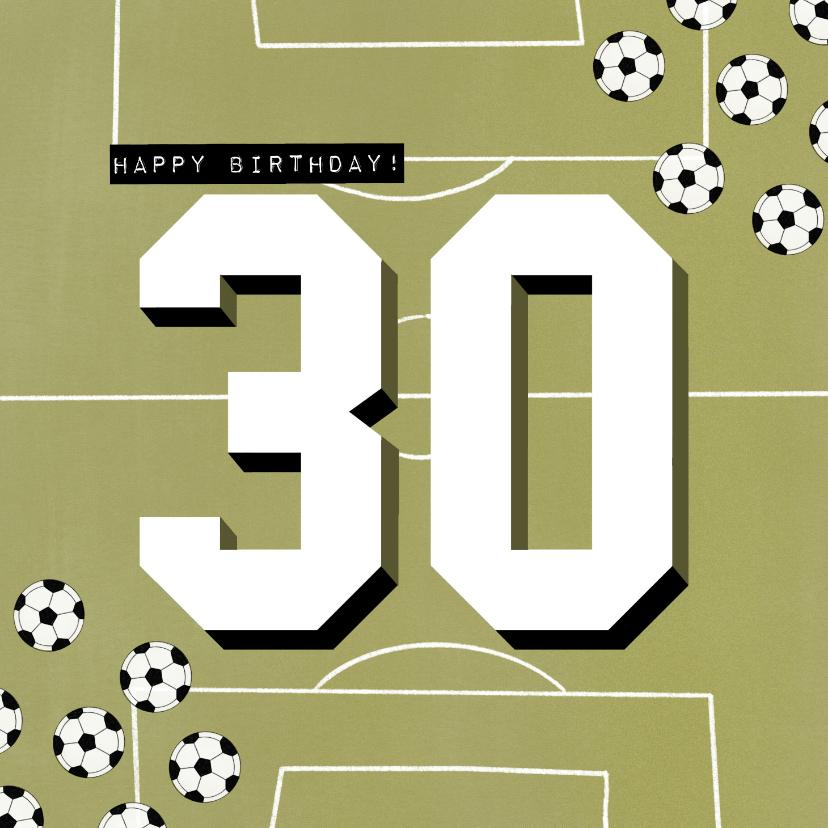 Verjaardagskaarten - Verjaardagskaart 30 jaar man groen voetbalveld en ballen