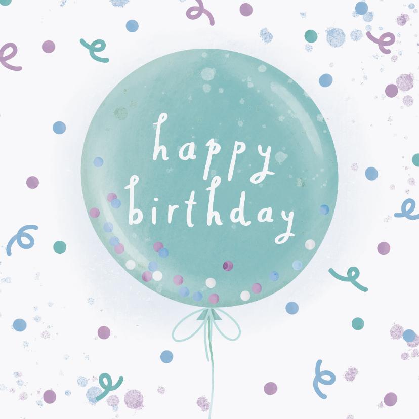 Verjaardagskaarten - Verjaardagskaart ballon happy birthday met confetti