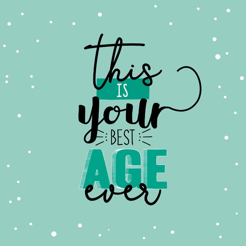 Verjaardagskaarten - Verjaardagskaart- Best age ever