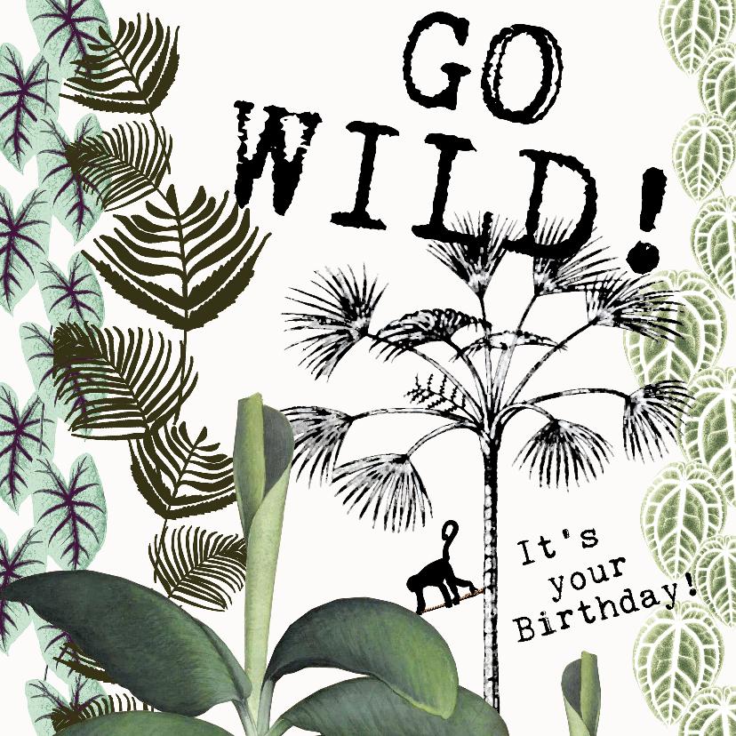 Verjaardagskaarten - Verjaardagskaart 'GO WILD, IT'S YOUR BIRTHDAY'
