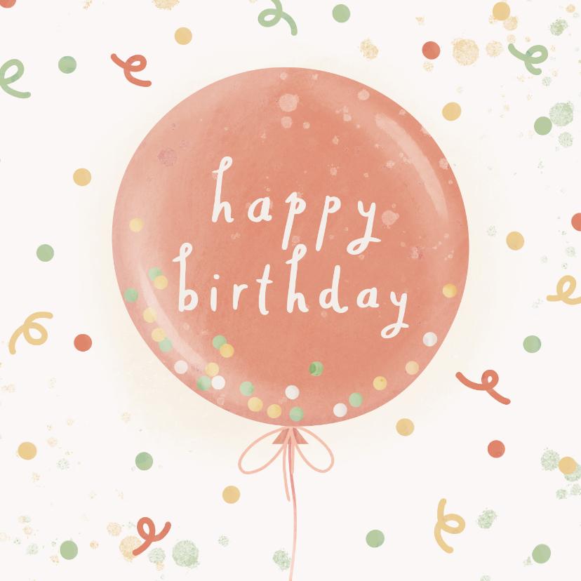 Verjaardagskaarten - Verjaardagskaart happy birthday ballon met confetti