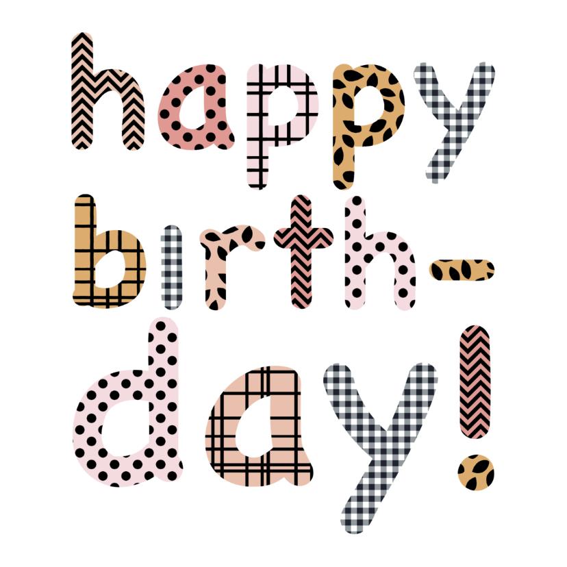 Verjaardagskaarten - Verjaardagskaart happy birthday met patroon