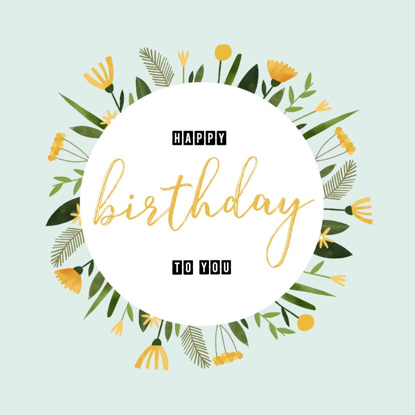 Verjaardagskaarten - Verjaardagskaart happy birthday to you gele bloemenkrans