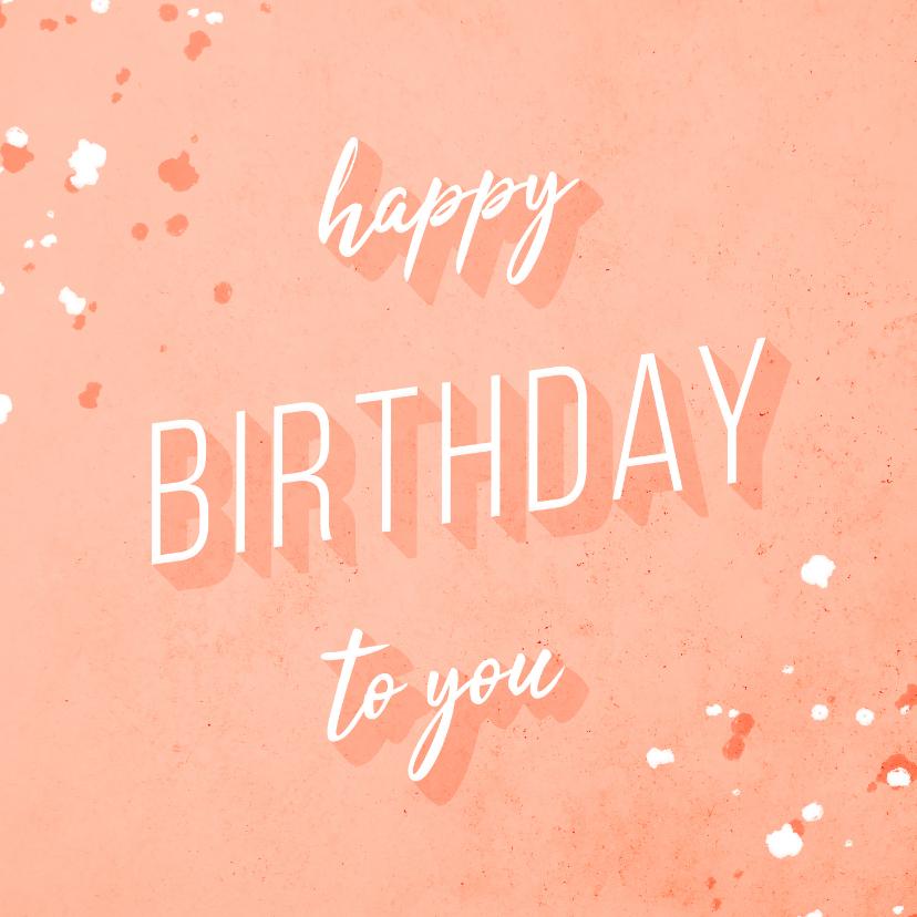 Verjaardagskaarten - Verjaardagskaart 'Happy Birthday to you' zalmroze