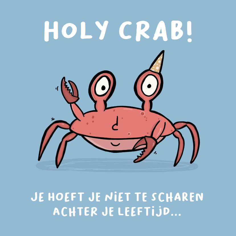 Verjaardagskaarten - Verjaardagskaart Holy Crab, je bent jarig!
