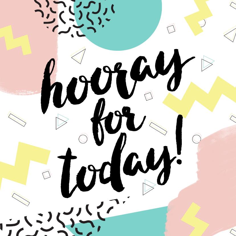 Verjaardagskaarten - Verjaardagskaart hooray for today eighties memphis stijl