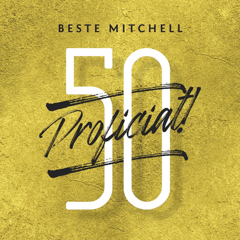 Verjaardagskaarten - Verjaardagskaart man 50 jaar proficiat goud typografie