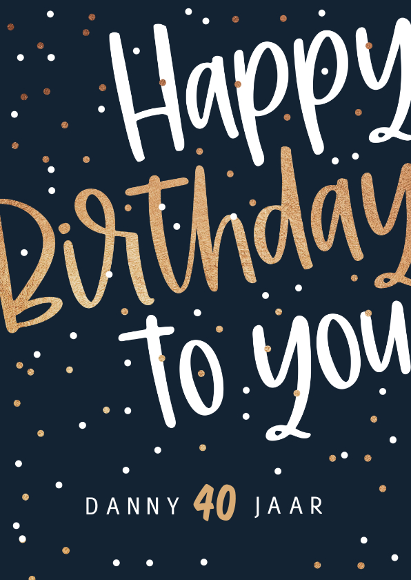 Verjaardagskaarten - Verjaardagskaart man confetti happy birthday goud