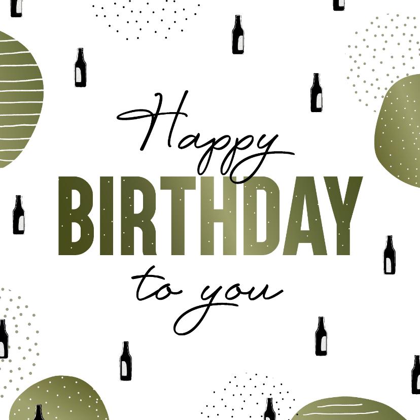 Verjaardagskaarten - Verjaardagskaart met biertjes happy birthday to you