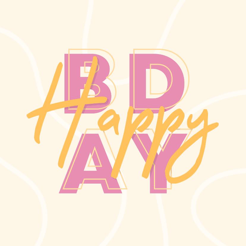 Verjaardagskaarten - Verjaardagskaart vrouw 'HAPPY BDAY' typografisch