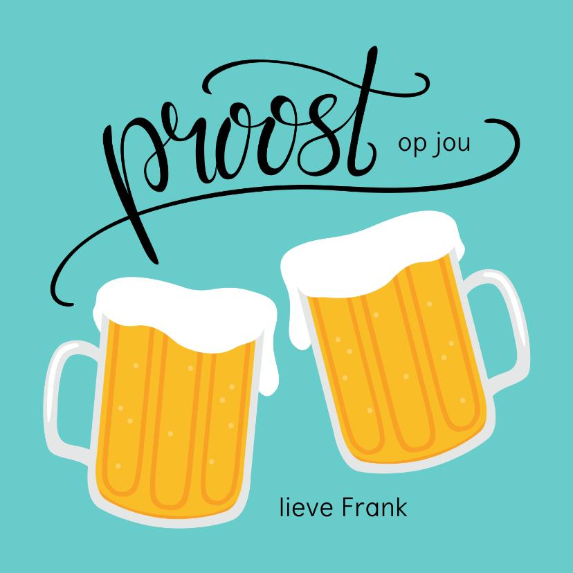 Verjaardagskaarten - Vrolijke en gezellige verjaardagskaart met bier. Proost!