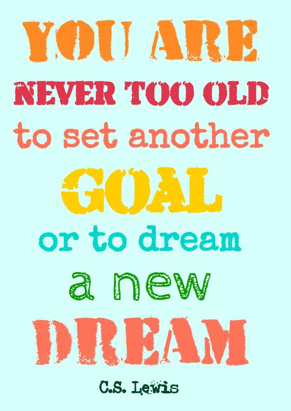 Verjaardagskaarten - You are never too old to dream