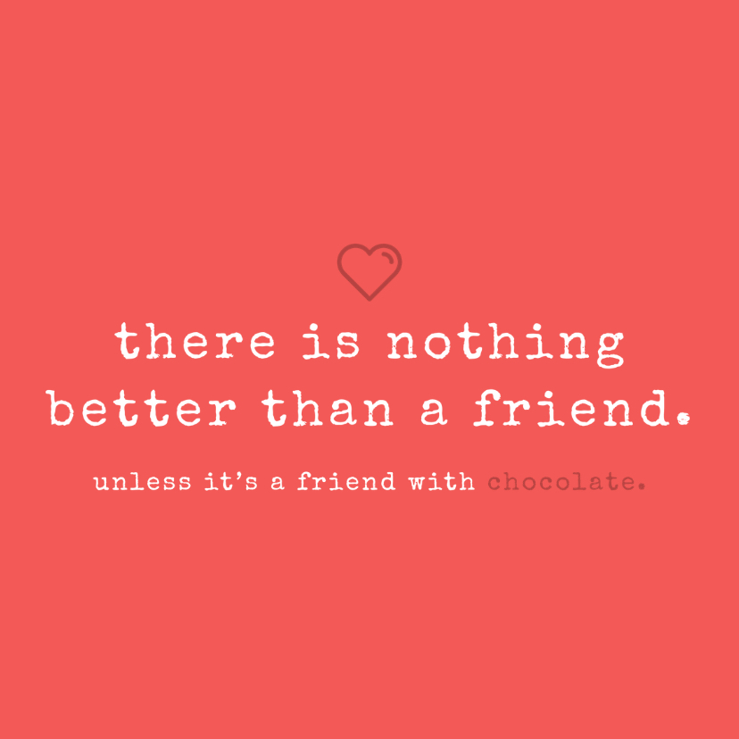 Vriendschap kaarten - Tekstkaartje 'nothing better than a friend'