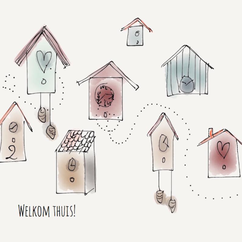 Welkom thuis kaarten - Welkom Thuis Vogelhuisjes