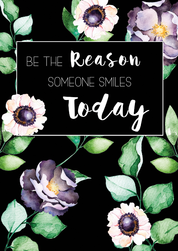 Woonkaarten - Woonkaart: Be the reason someone smiles today