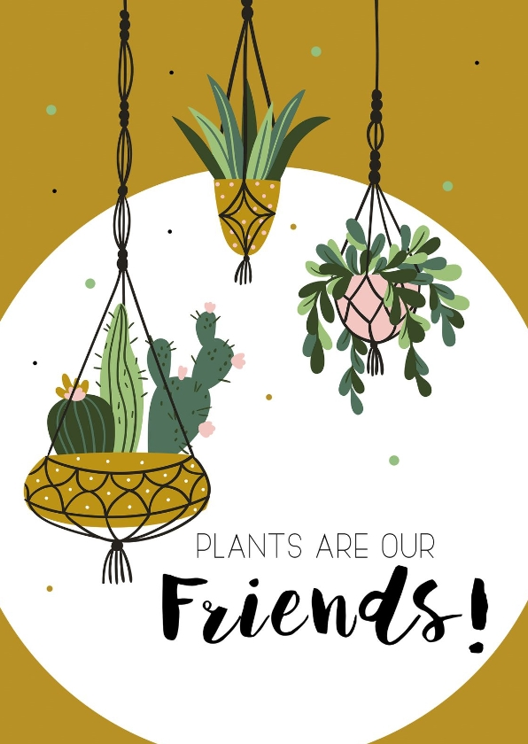 Woonkaarten - Woonkaart: Plants are our friends