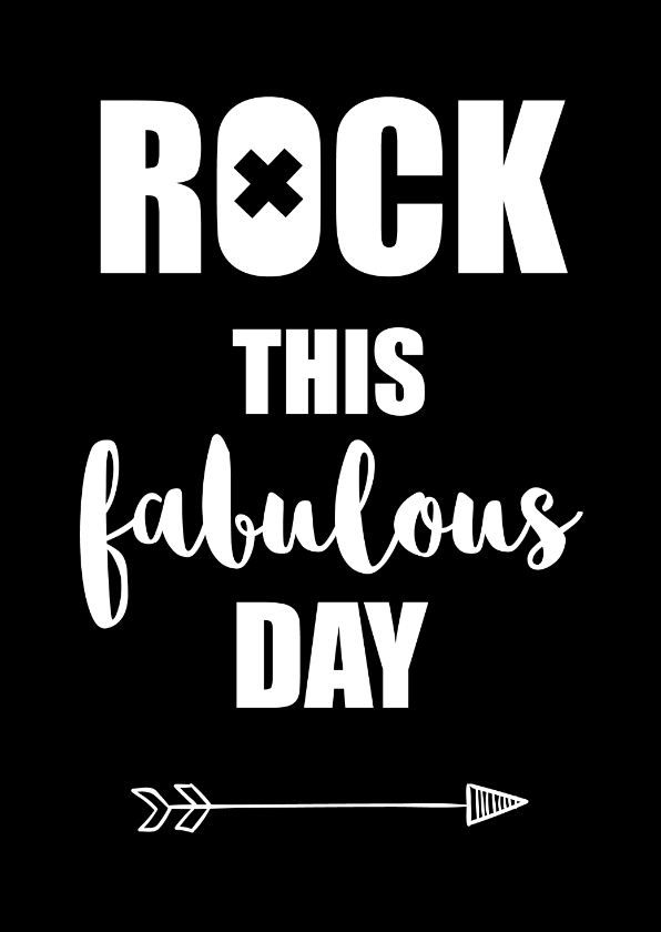 "Woonkaarten - Woonkaart quote ""Rock this fabulous day"""