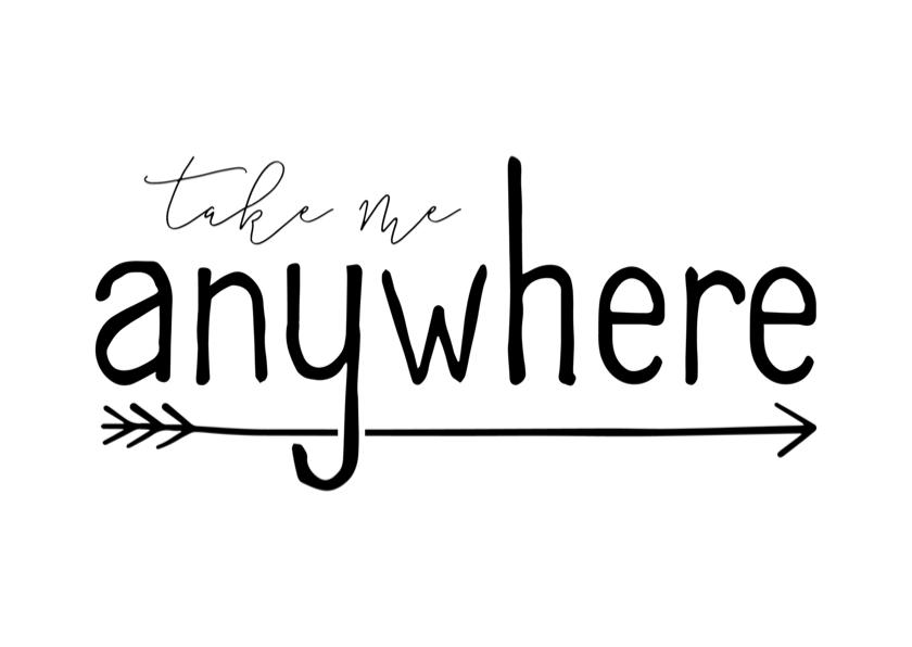 Woonkaarten - Woonkaart 'Take me anywhere' met pijl