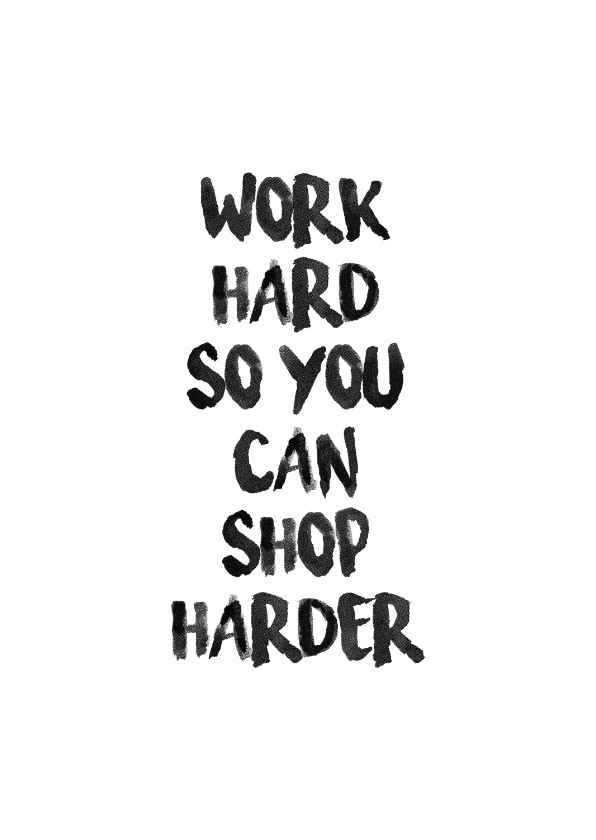 Woonkaarten - Work hard... Shop harder