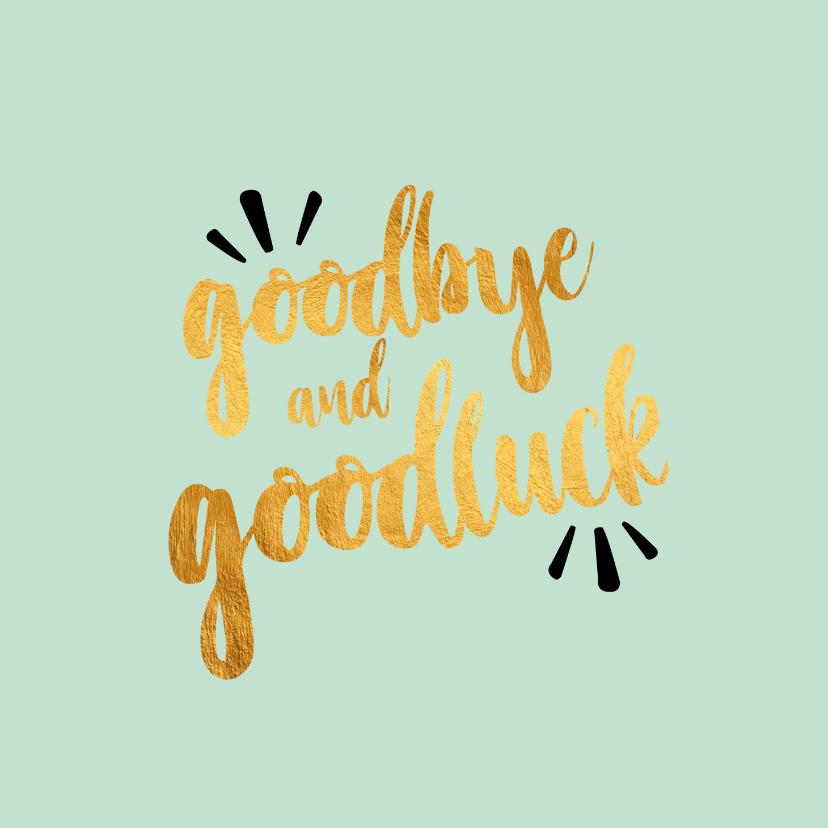 Zomaar kaarten - Goodbye and goodluck -afscheidskaart