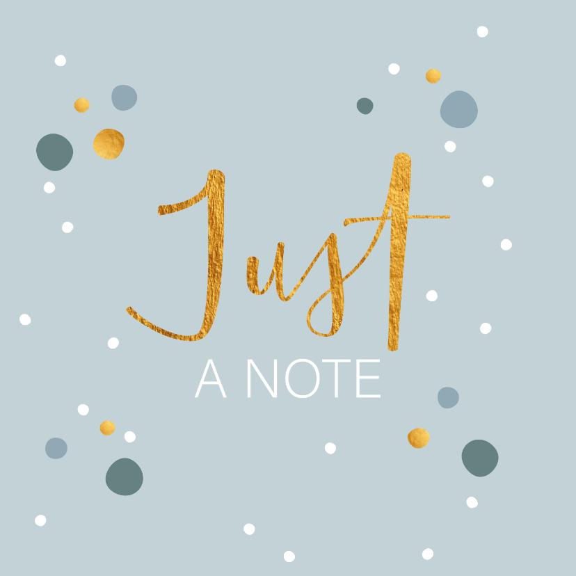 Zomaar kaarten - Just a note - touch of gold - zomaar kaartje