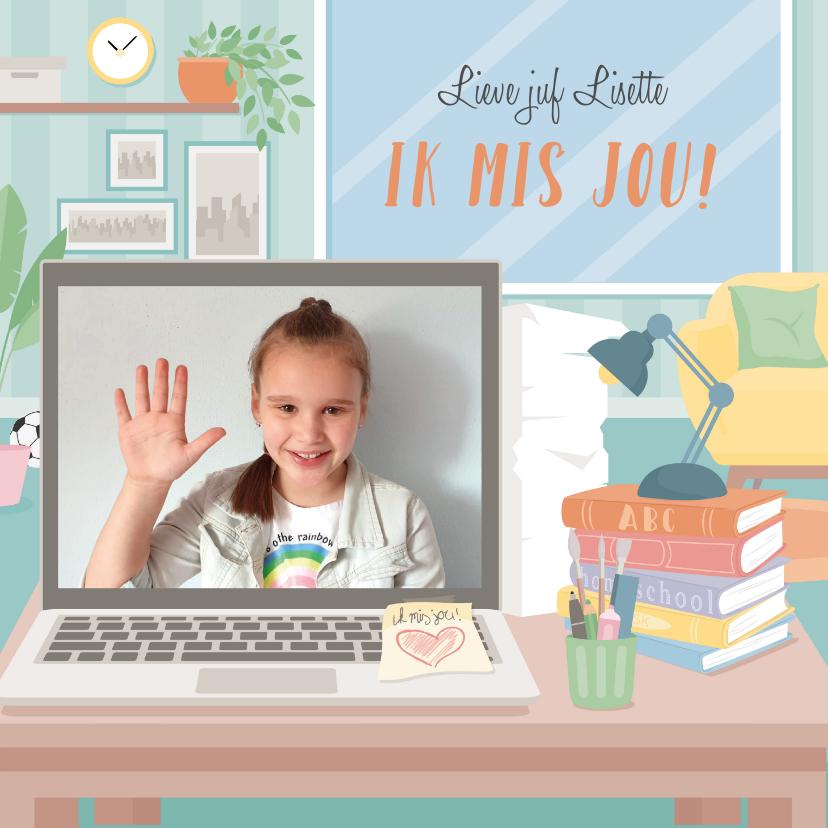 Zomaar kaarten - Kaart van leerling aan de leerkracht met foto 'ik mis je'