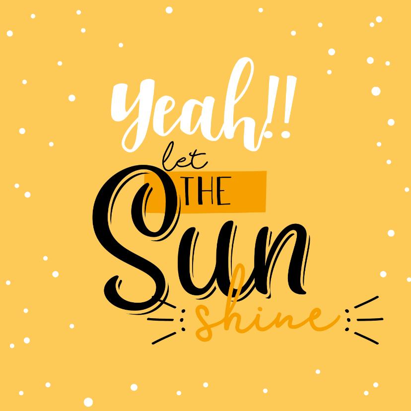 Zomaar kaarten - Let the sun shine-happy zomaar kaart
