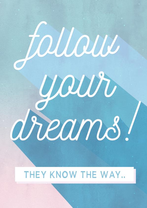 Zomaar kaarten - Motiverende coachingskaart - follow your dreams