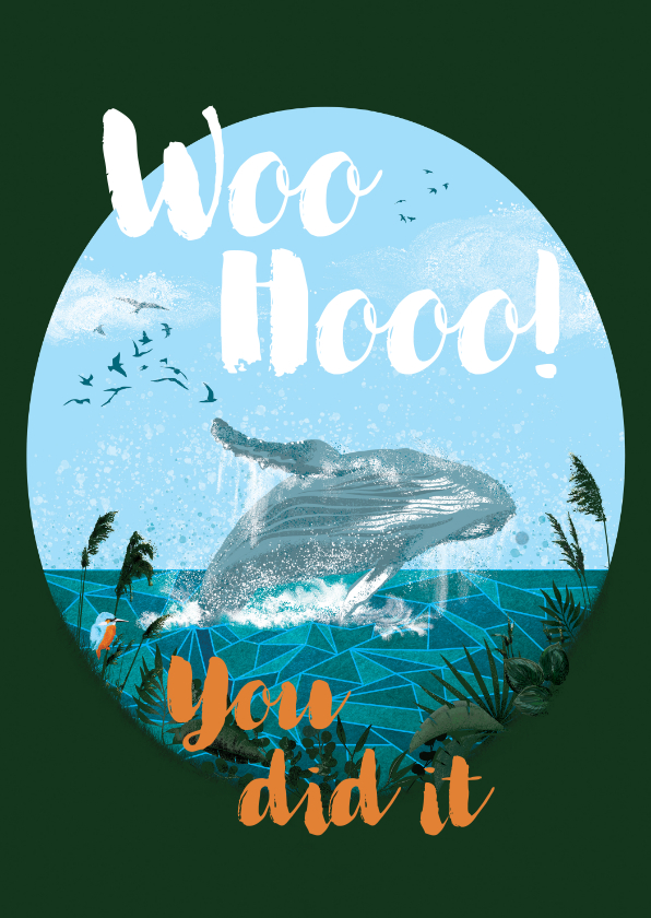 Zomaar kaarten - PhD felicitatie kaart - Woohoo you did it met walvis