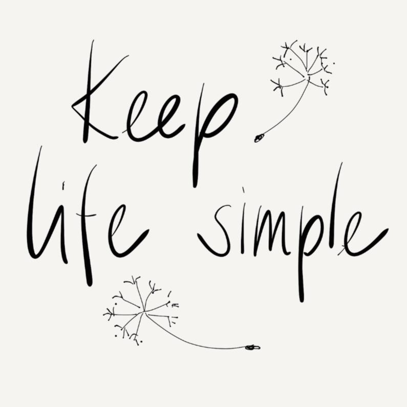 Zomaar kaarten - Spreukenkaart - Keep life simple