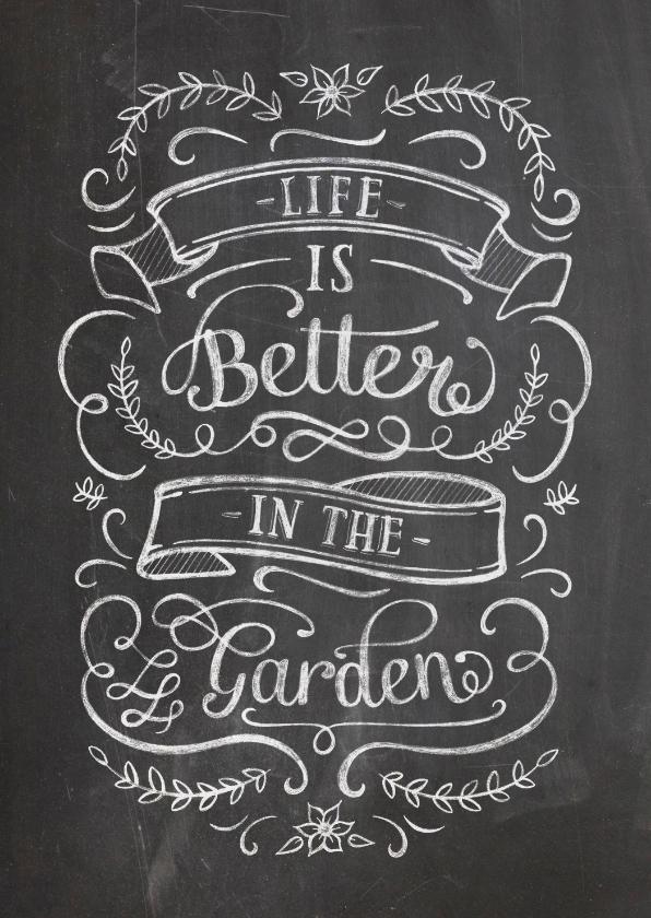Zomaar kaarten - Spreukenkaart relativerend life is better in the garden