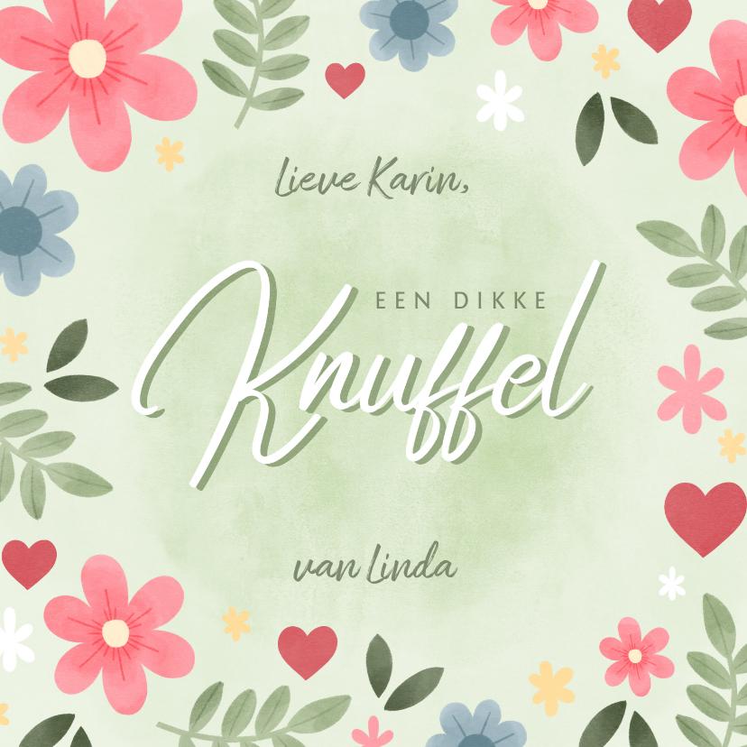 Zomaar kaarten - Vrolijke zomaar kaart met bloemen en 'Knuffel'