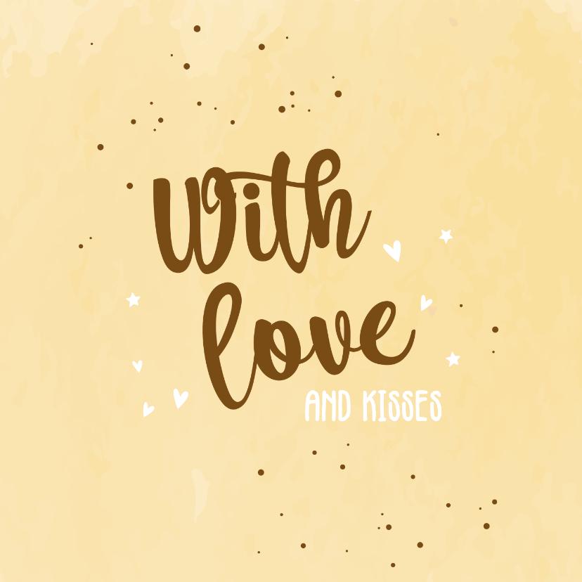 Zomaar kaarten - With love and kisses - happy zomaar kaart