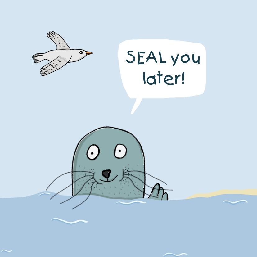 Zomaar kaarten - Zomaar kaartje SEAL you later!
